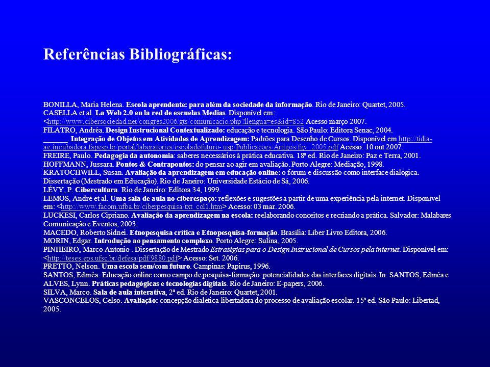 Referências Bibliográficas: BONILLA, Maria Helena.