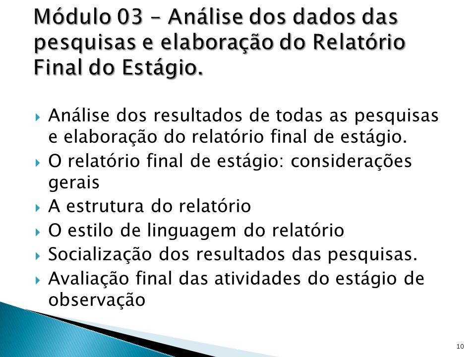 Análise dos resultados de todas as pesquisas e elaboração do relatório final de estágio. O relatório final de estágio: considerações gerais A estrutur