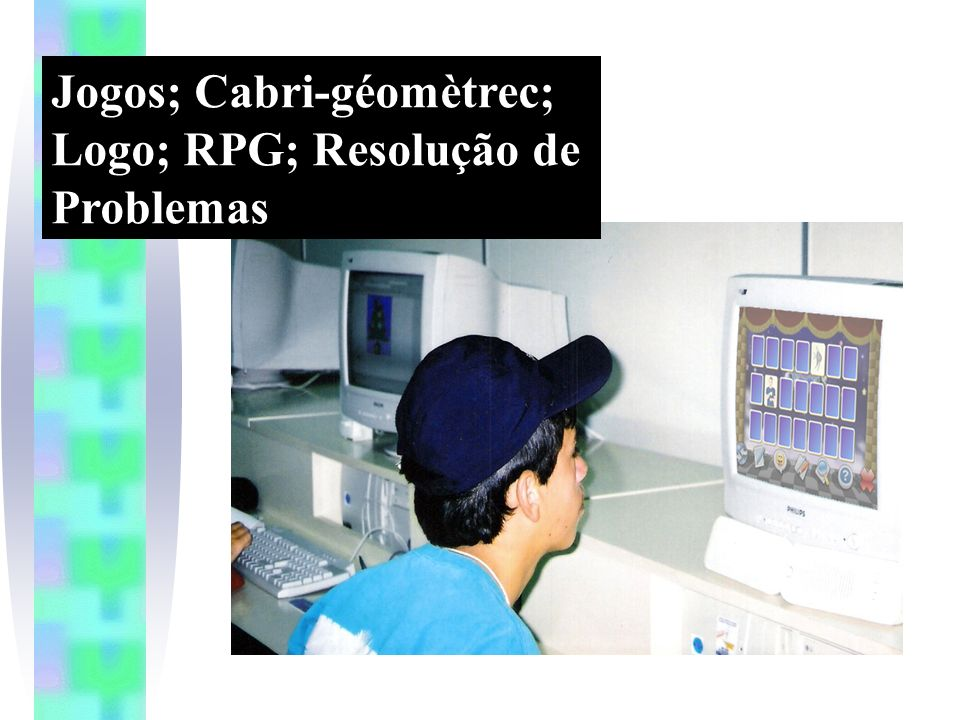 Jogos; Cabri-géomètrec; Logo; RPG; Resolução de Problemas