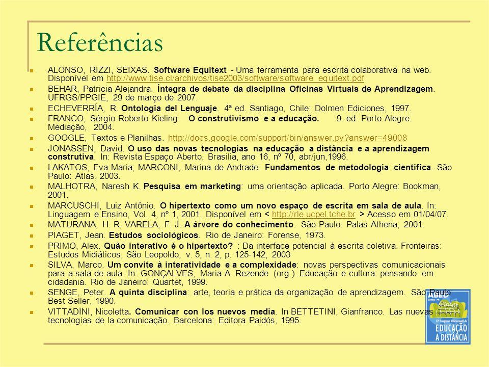 Referências ALONSO, RIZZI, SEIXAS. Software Equitext - Uma ferramenta para escrita colaborativa na web. Disponível em http://www.tise.cl/archivos/tise