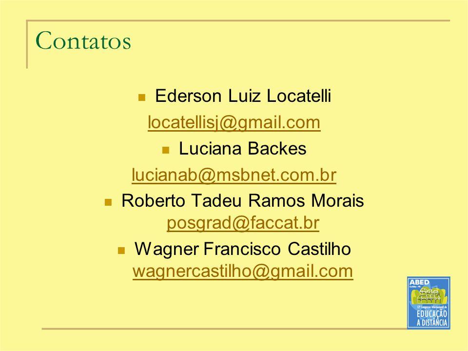 Contatos Ederson Luiz Locatelli locatellisj@gmail.com Luciana Backes lucianab@msbnet.com.br Roberto Tadeu Ramos Morais posgrad@faccat.br posgrad@facca