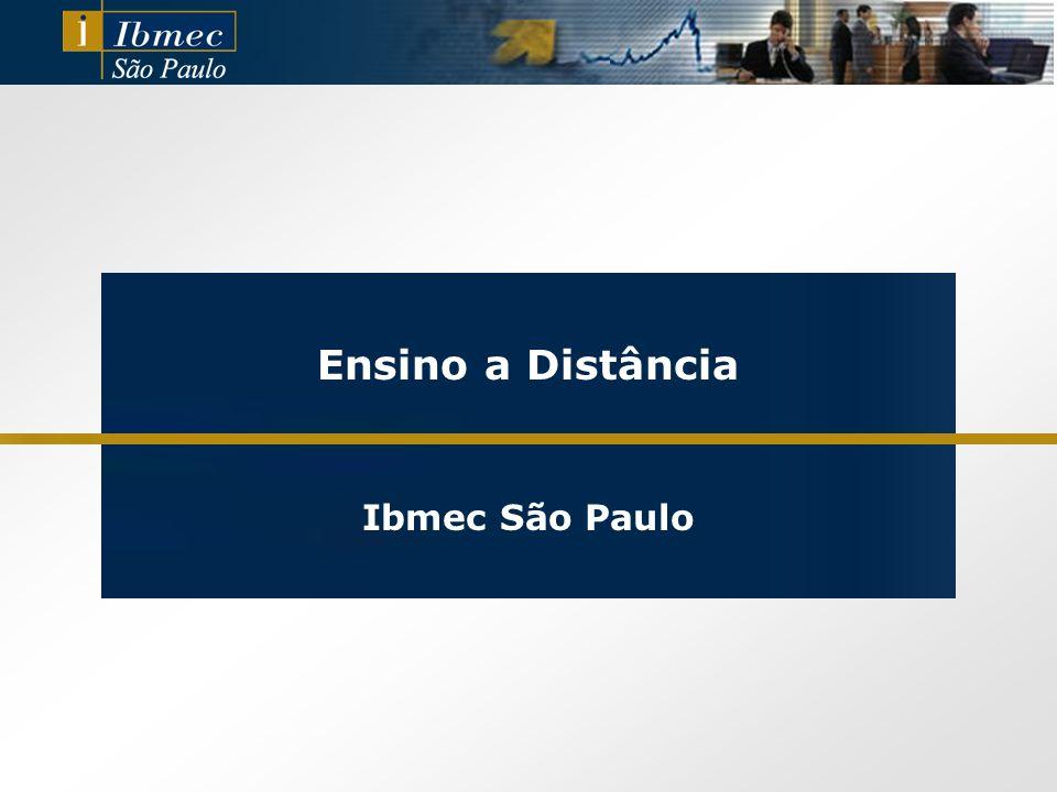 Ensino Excelência do Ibmec São Paulo Pesquisa Infra-Estrutura Operacional Melhores Recursos Humanos Disponíveis Formação Abrangente – Acadêmica, Cultural, Social e Ética Centro de excelência em negócios e economia