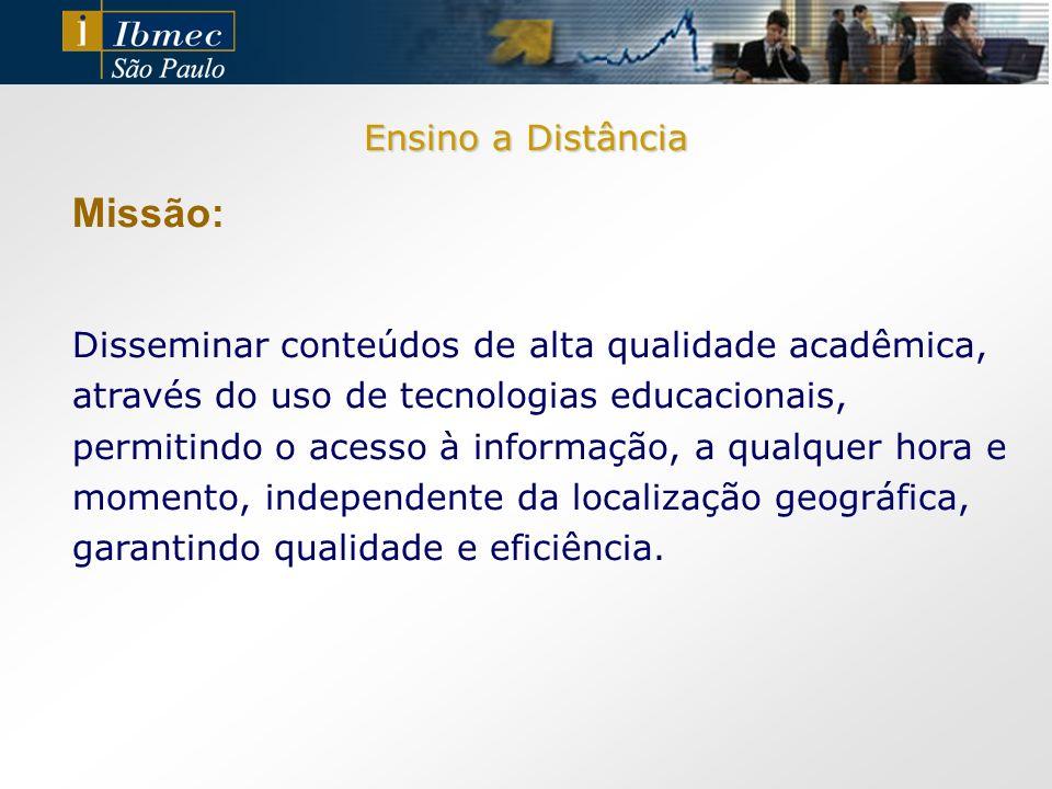 Pensando em oferecer as melhores soluções de ensino para seus alunos, o Ibmec São Paulo, investiu no Ensino a Distância, visualizando o e-learning como uma alternativa rápida e eficiente para os alunos dos cursos de CBA e MBA, que necessitavam de reforço em algumas disciplinas específicas.