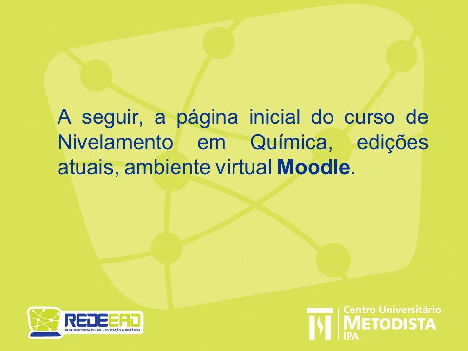 A seguir, a página inicial do curso de Nivelamento em Química, edições atuais, ambiente virtual Moodle.