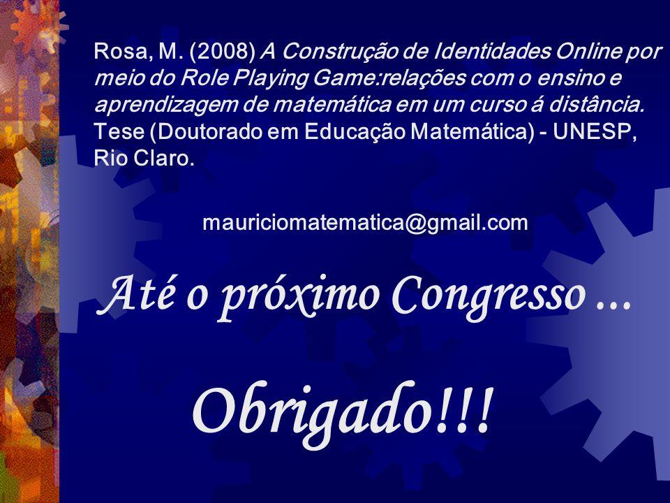 Até o próximo Congresso... Obrigado!!. Rosa, M.