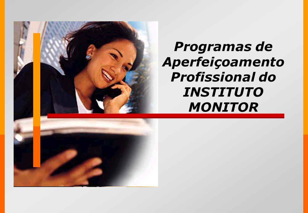 Programas de Aperfeiçoamento Profissional do INSTITUTO MONITOR