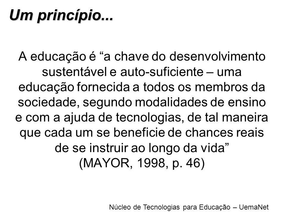 Núcleo de Tecnologias para Educação – UemaNet A educação é a chave do desenvolvimento sustentável e auto-suficiente – uma educação fornecida a todos o