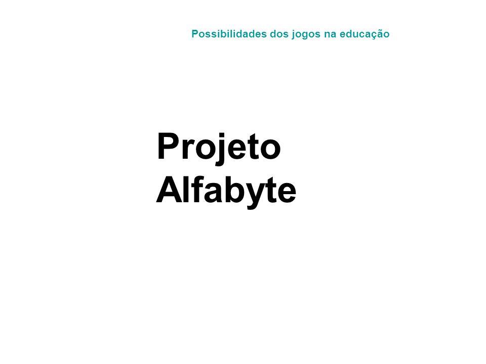 Projeto Alfabyte Possibilidades dos jogos na educação