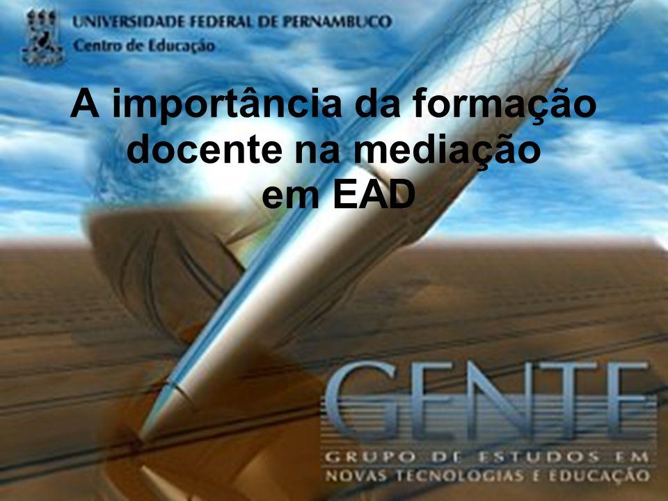Kátia Cilene da SilvaMestrado em Educação Matemática e Tecnológica1/19 A importância da formação docente na mediação em EAD