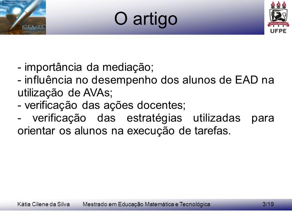 Kátia Cilene da SilvaMestrado em Educação Matemática e Tecnológica3/19 O artigo - importância da mediação; - influência no desempenho dos alunos de EA