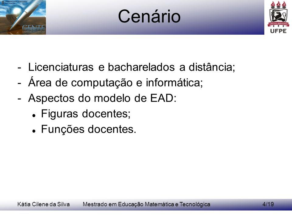 Kátia Cilene da SilvaMestrado em Educação Matemática e Tecnológica15/19 Resultados (1/2)