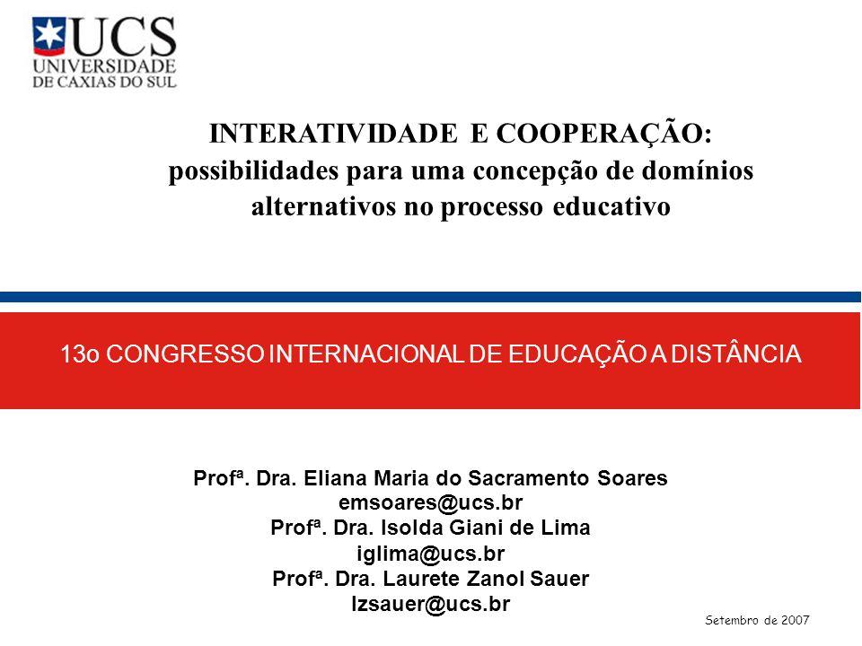 INTERATIVIDADE E COOPERAÇÃO: possibilidades para uma concepção de domínios alternativos no processo educativo 13o CONGRESSO INTERNACIONAL DE EDUCAÇÃO