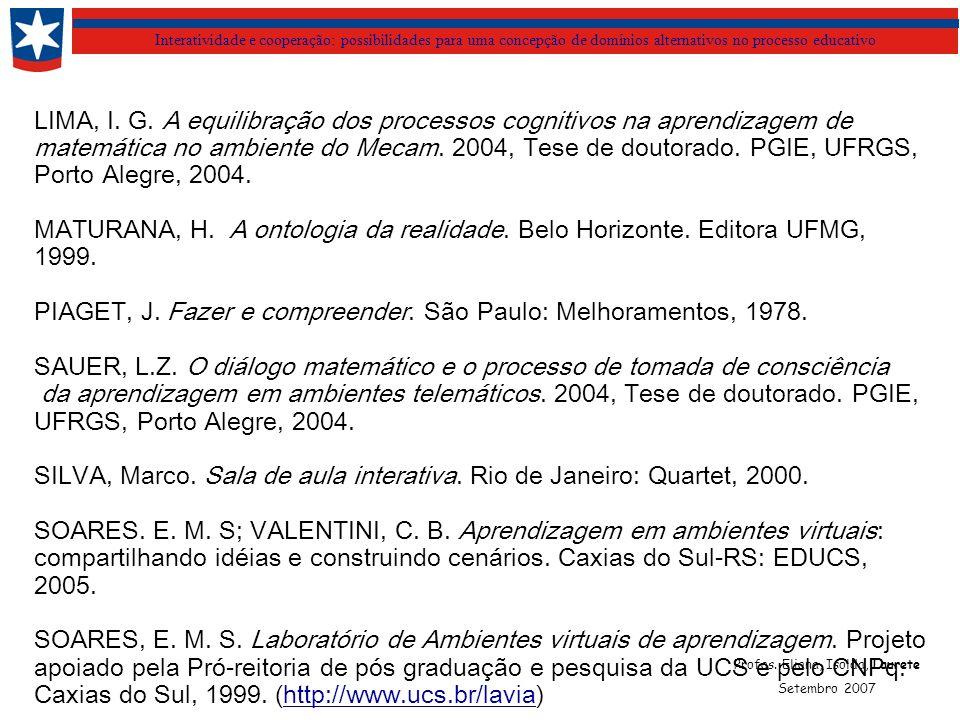 Interatividade e cooperação: possibilidades para uma concepção de domínios alternativos no processo educativo LIMA, I. G. A equilibração dos processos