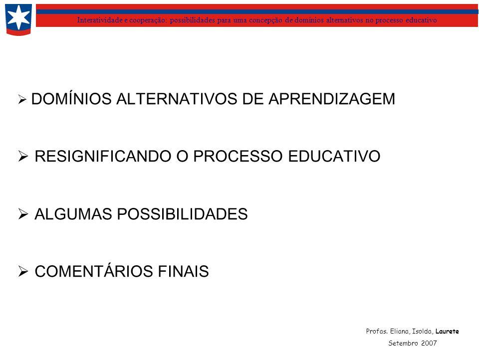 Interatividade e cooperação: possibilidades para uma concepção de domínios alternativos no processo educativo DOMÍNIOS ALTERNATIVOS DE APRENDIZAGEM RE