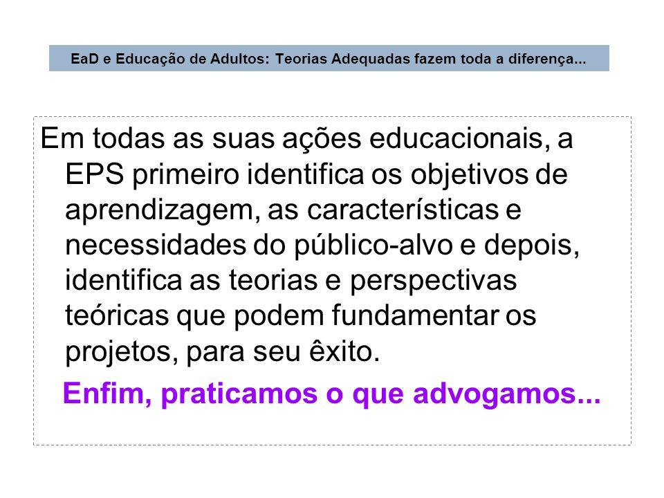 Em todas as suas ações educacionais, a EPS primeiro identifica os objetivos de aprendizagem, as características e necessidades do público-alvo e depoi