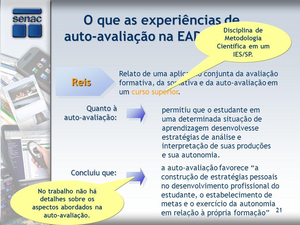 21 O que as experiências de auto-avaliação na EAD revelam? ReisReis Relato de uma aplicação conjunta da avaliação formativa, da somativa e da auto-ava