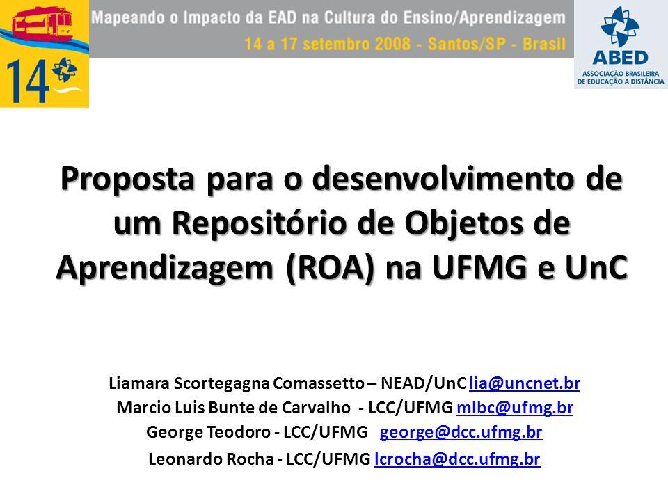 Liamara Scortegagna Comassetto – NEAD/UnC lia@uncnet.brlia@uncnet.br Marcio Luis Bunte de Carvalho - LCC/UFMG mlbc@ufmg.brmlbc@ufmg.br George Teodoro