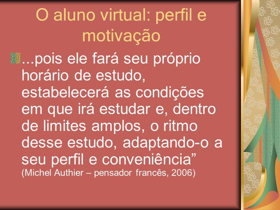 O aluno virtual: perfil e motivação o aluno on-line típico é geralmente descrito como alguém que tem mais de 25 a, está empregado, preocupado com o bem-estar social da comunidade, com alguma educação superior em andamento, podendo ser...
