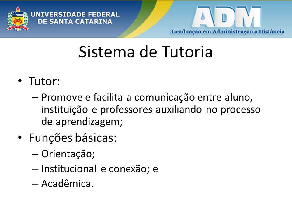 Sistema de Tutoria Tutor: – Promove e facilita a comunicação entre aluno, instituição e professores auxiliando no processo de aprendizagem; Funções bá