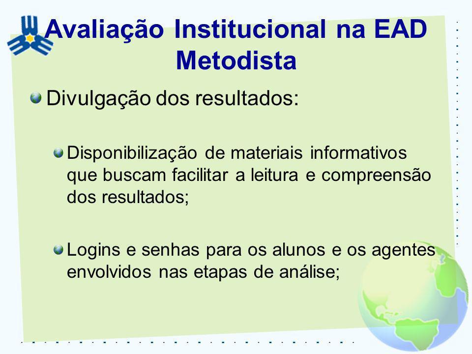Divulgação dos resultados: Disponibilização de materiais informativos que buscam facilitar a leitura e compreensão dos resultados; Logins e senhas par