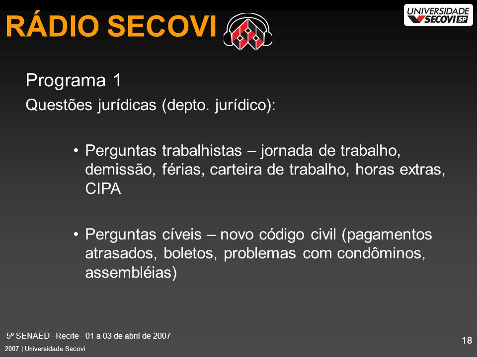 5º SENAED - Recife - 01 a 03 de abril de 2007 18 2007 | Universidade Secovi Programa 1 Questões jurídicas (depto.