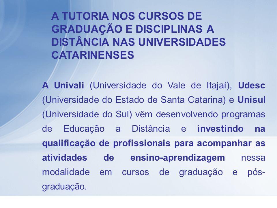 A Univali (Universidade do Vale de Itajaí), Udesc (Universidade do Estado de Santa Catarina) e Unisul (Universidade do Sul) vêm desenvolvendo programa