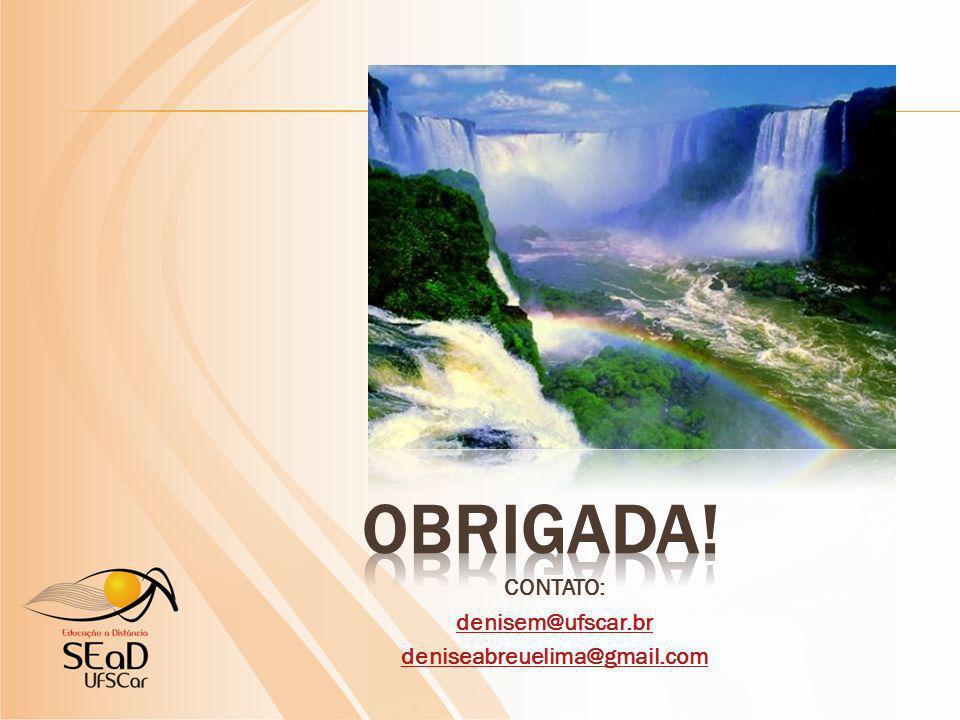 CONTATO: denisem@ufscar.br deniseabreuelima@gmail.com