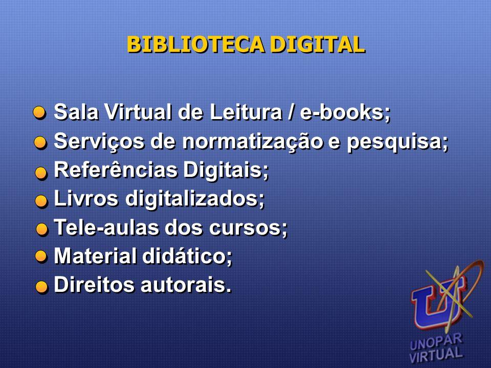 Sala Virtual de Leitura / e-books; Serviços de normatização e pesquisa; Referências Digitais; Livros digitalizados; Tele-aulas dos cursos; Material di