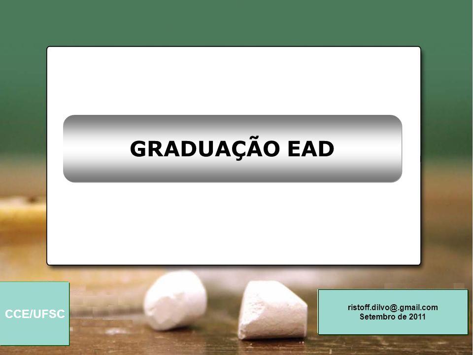 CCE/UFSC ristoff.dilvo@.gmail.com Setembro de 2011 Participação das IES na EAD