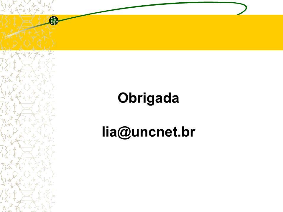 Obrigada lia@uncnet.br