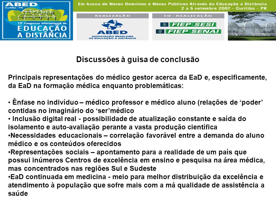 Discussões à guisa de conclusão Principais representações do médico gestor acerca da EaD e, especificamente, da EaD na formação médica enquanto proble