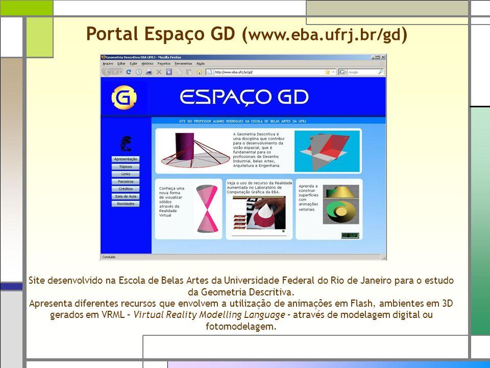 Site desenvolvido na Escola de Belas Artes da Universidade Federal do Rio de Janeiro para o estudo da Geometria Descritiva. Apresenta diferentes recur