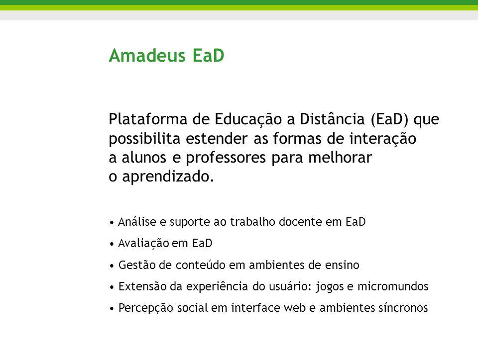 Amadeus EaD Plataforma de Educação a Distância (EaD) que possibilita estender as formas de interação a alunos e professores para melhorar o aprendizad