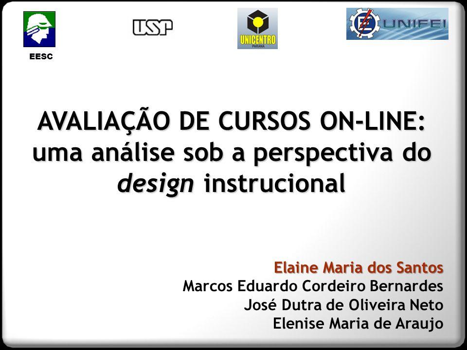 EESC AVALIAÇÃO DE CURSOS ON-LINE: uma análise sob a perspectiva do design instrucional Elaine Maria dos Santos Marcos Eduardo Cordeiro Bernardes José
