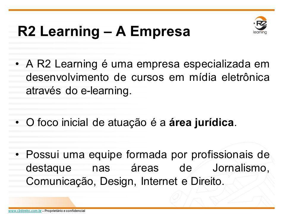 www.r2direito.com.brwww.r2direito.com.br – Proprietário e confidencial R2 Learning – A Empresa A R2 Learning é uma empresa especializada em desenvolvi