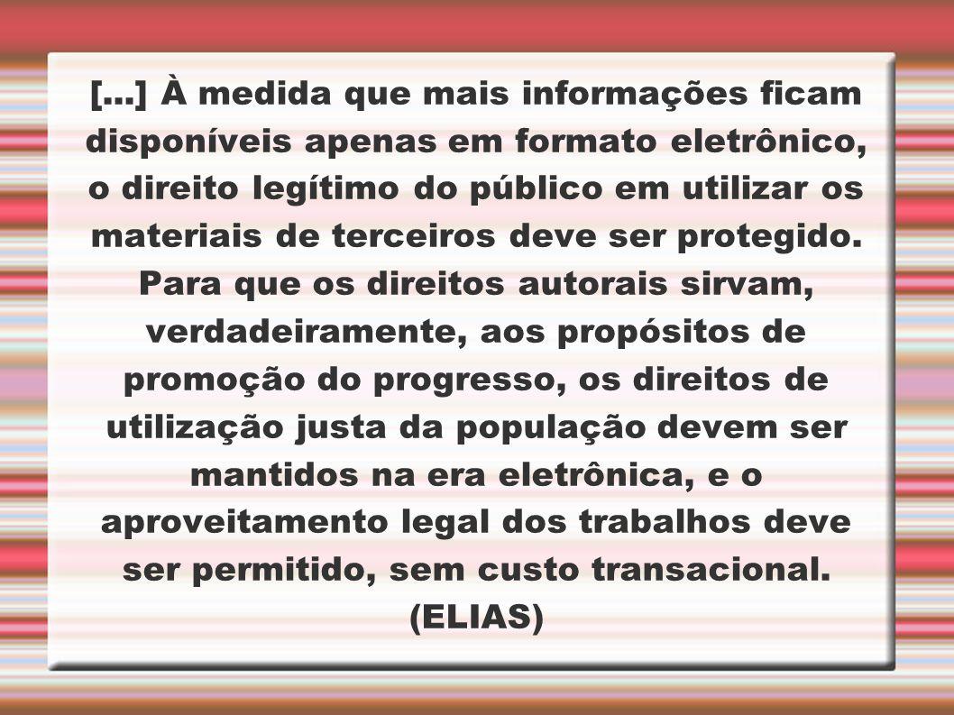 [...] À medida que mais informações ficam disponíveis apenas em formato eletrônico, o direito legítimo do público em utilizar os materiais de terceiro