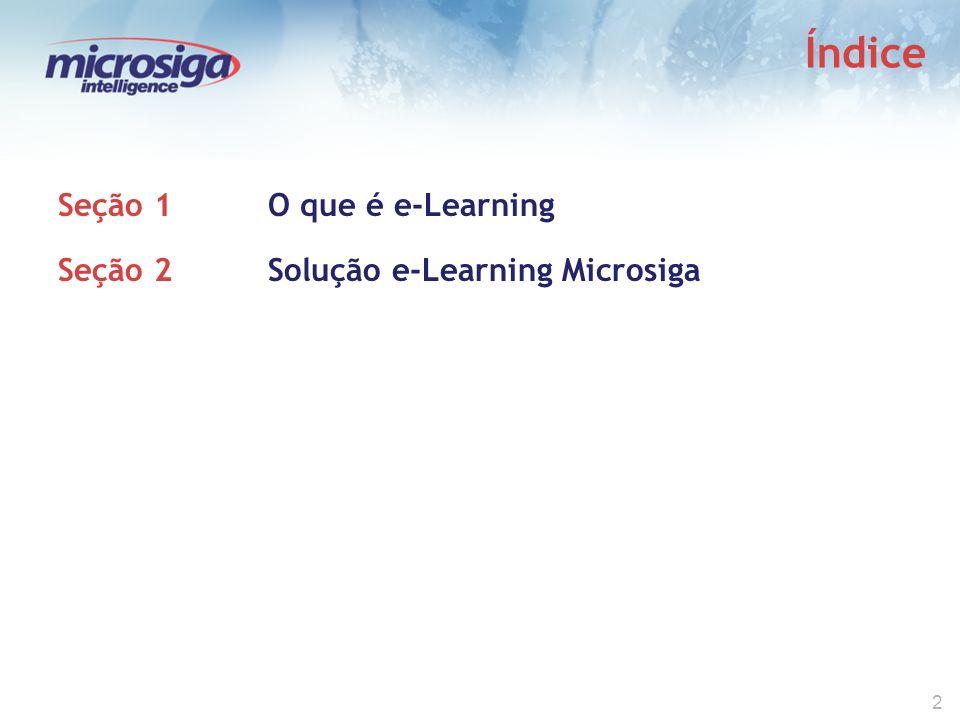 2 Índice Seção 1O que é e-Learning Seção 2Solução e-Learning Microsiga