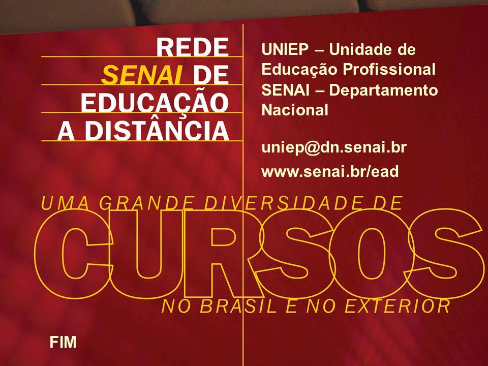 SENAI – Departamento Nacional / UNIEP – Unidade de Educação Profissional / www.senai.br/ead UNIEP – Unidade de Educação Profissional SENAI – Departame