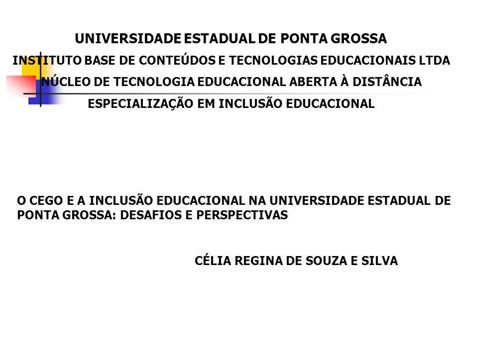 UNIVERSIDADE ESTADUAL DE PONTA GROSSA INSTITUTO BASE DE CONTEÚDOS E TECNOLOGIAS EDUCACIONAIS LTDA NÚCLEO DE TECNOLOGIA EDUCACIONAL ABERTA À DISTÂNCIA