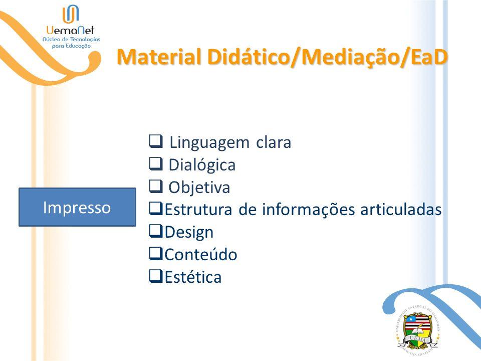 Material Didático/Mediação/EaD Impresso Linguagem clara Dialógica Objetiva Estrutura de informações articuladas Design Conteúdo Estética