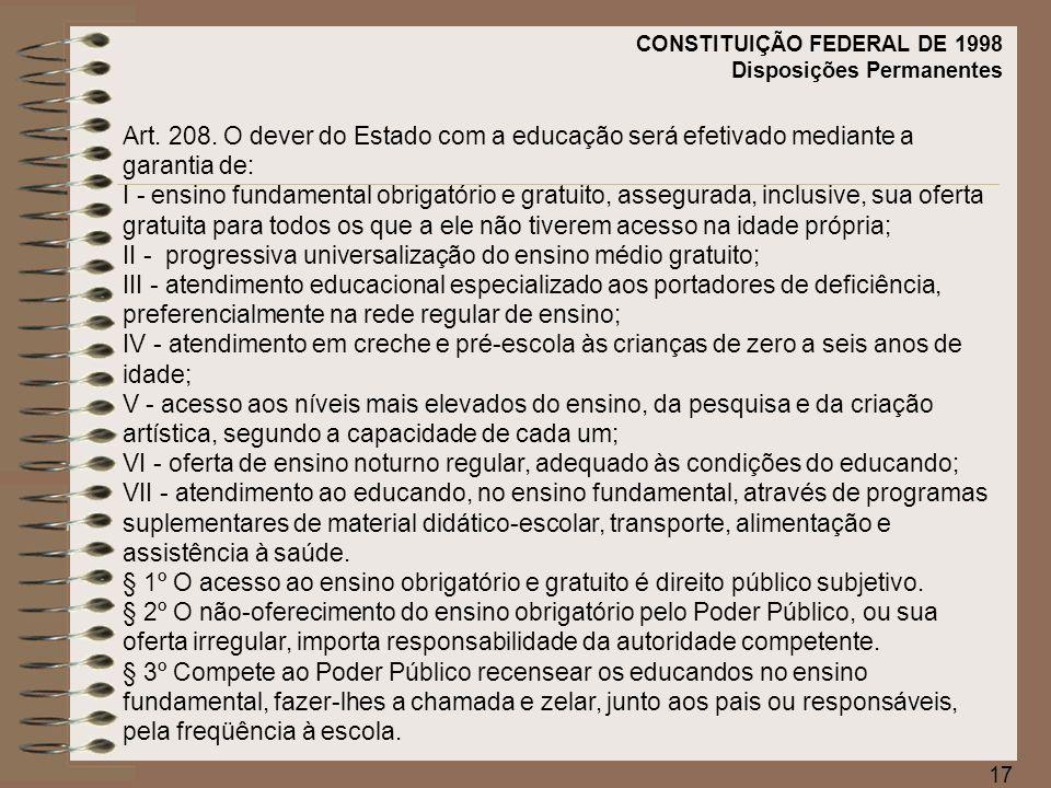18 Diretrizes e Bases da Educação Nacional Lei nº 9394/96 (LDB) Art.