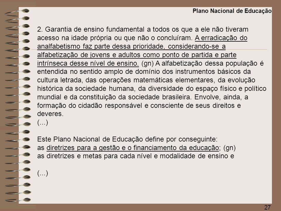28 De acordo com a Constituição Brasileira, o ensino fundamental é obrigatório e gratuito.