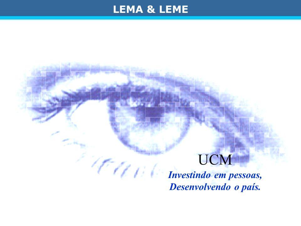 LEMA & LEME UCM Investindo em pessoas, Desenvolvendo o país.