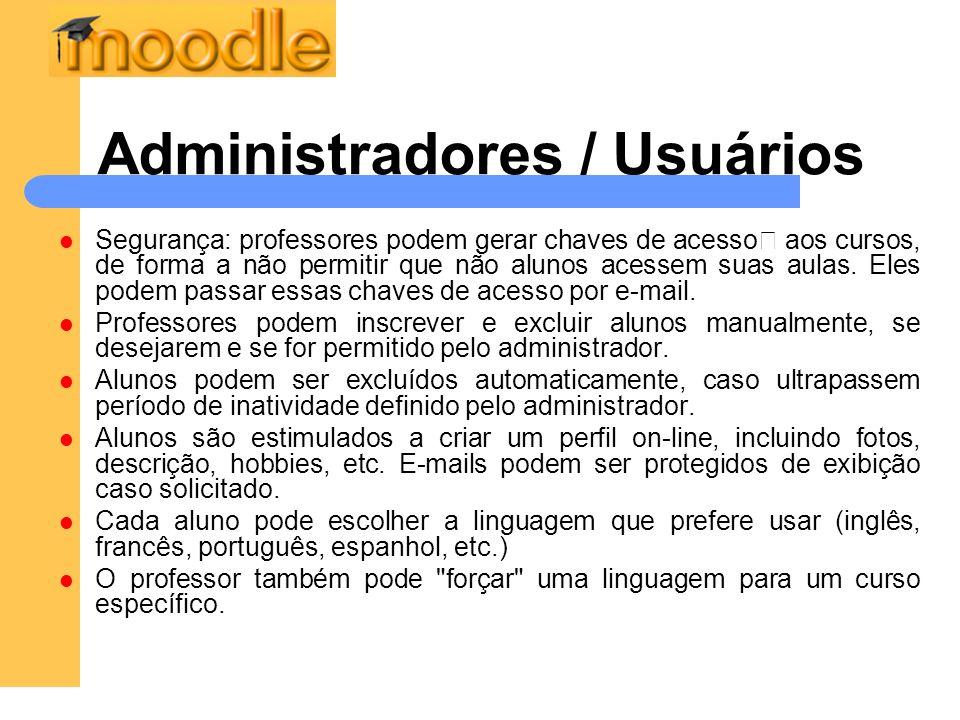 """Administradores / Usuários Segurança: professores podem gerar chaves de acesso"""" aos cursos, de forma a não permitir que não alunos acessem suas aulas."""