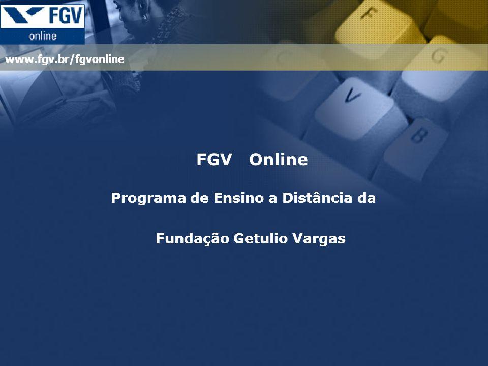 www.fgv.br/fgvonline FGVOnline Programa de Ensino a Distância da Fundação Getulio Vargas