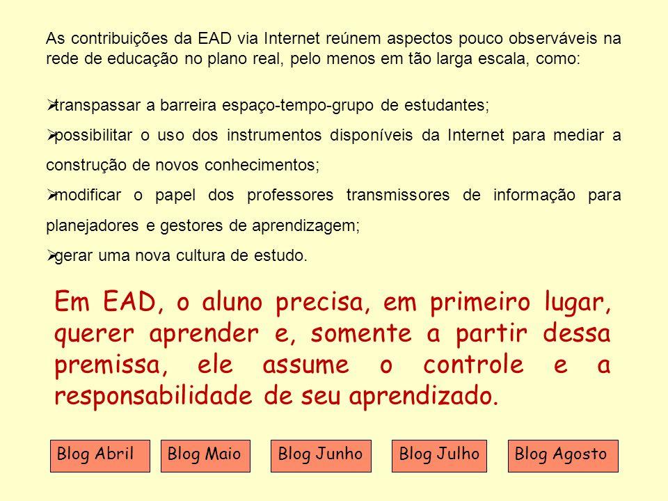 As contribuições da EAD via Internet reúnem aspectos pouco observáveis na rede de educação no plano real, pelo menos em tão larga escala, como: transp