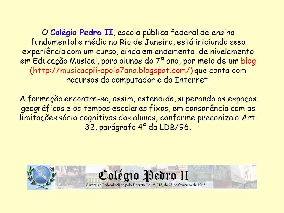 O Colégio Pedro II, escola pública federal de ensino fundamental e médio no Rio de Janeiro, está iniciando essa experiência com um curso, ainda em and