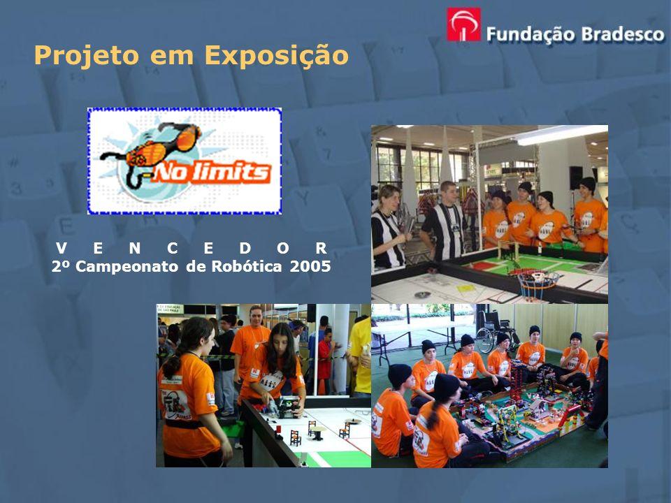 Projeto em Exposição V E N C E D O R 2º Campeonato de Robótica 2005