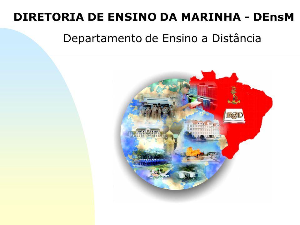 DIRETORIA DE ENSINO DA MARINHA - DEnsM Departamento de Ensino a Distância