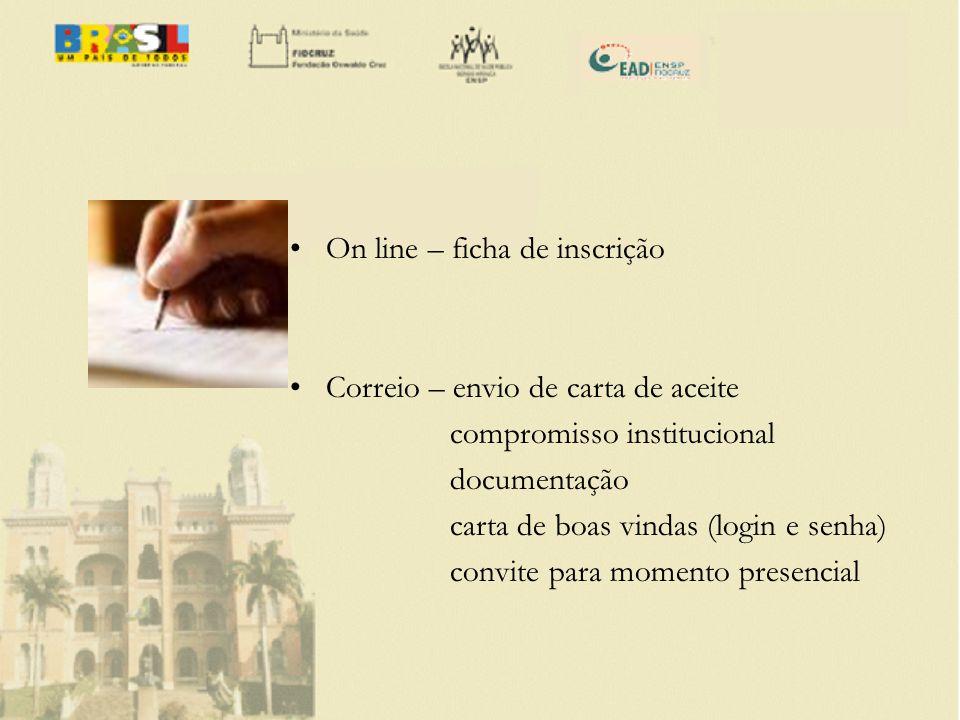 On line – ficha de inscrição Correio – envio de carta de aceite compromisso institucional documentação carta de boas vindas (login e senha) convite pa